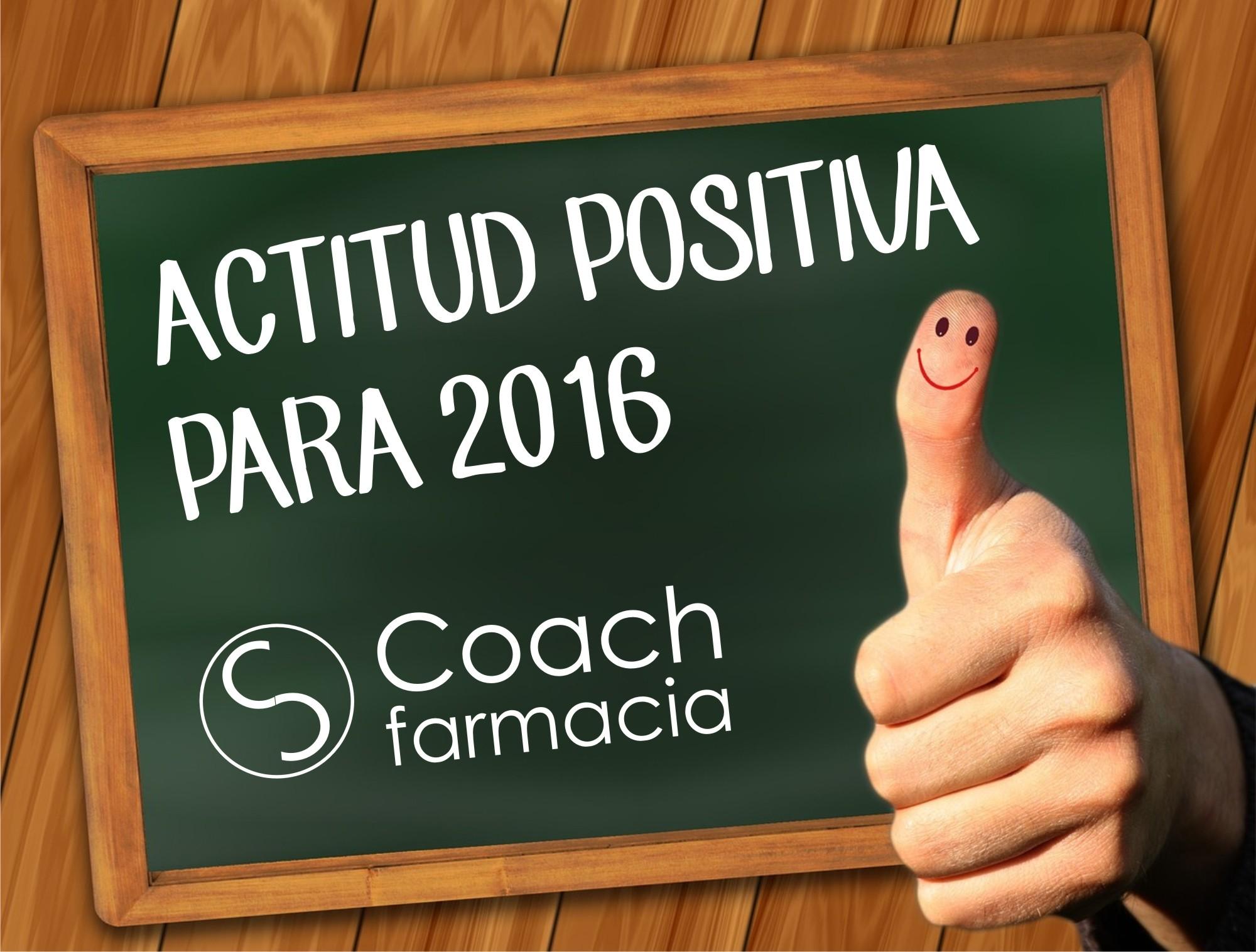 ACTITUD POSITIVA EN LA FARMACIA PARA EL 2016