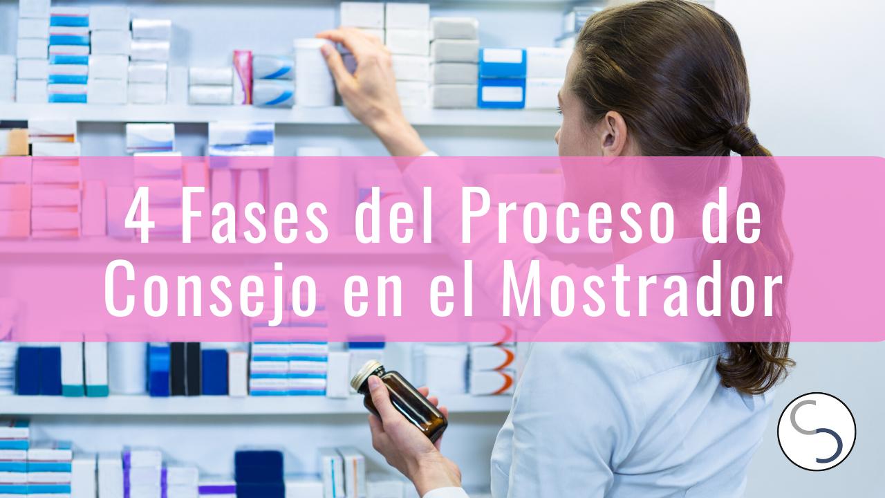 Las 4 Fases del Proceso de Consejo en el Mostrador de la Farmacia