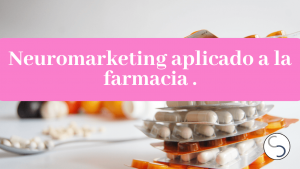 Neuromarketing aplicado a la farmacia
